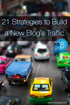 Blogging Tips | How to Blog | 21 strategies to build a new blog's traffic