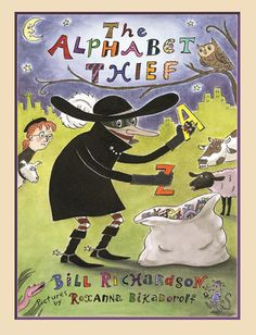 The Alphabet Thief by Bill Richardson, illustrated by Roxanna Bikadoroff, finalist for the 2018 Christie Harris Illustrated Children's Literature Prize Bill Richardson, Preschool Books, Preschool Themes, English Language Arts, Children's Literature, Child Love, Library Books, Library Ideas, Read Aloud