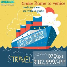 Amazing Cruise Rome to venice  06N / 07D INR: 82,999/-PP Booking dates: 02 july,13 aug,24 sep  Destination Covers: Rome,corfu,kotor,trieste,venice