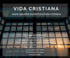 """Conoce mejor los contenidos de la sección """"Vida Cristiana"""" http://opusdei.es/es-es/section/vida-cristiana/"""