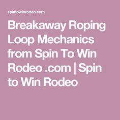 Breakaway Roping Loop Mechanics from Spin To Win Rodeo .com | Spin to Win Rodeo