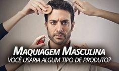 Macho Moda - Blog de Moda Masculina: Maquiagem Masculina: Você usaria algum Produto para esconder Imperfeições na pele?