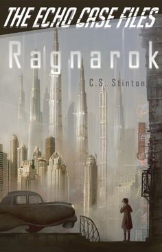 Ragnarok (The Echo Case Files) by C.S. Stinton http://www.amazon.com/dp/B00HUAKNGO/ref=cm_sw_r_pi_dp_5GTXvb0T0GZHG