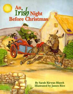 An Irish Night Before Christmas - by Blazek, Sarah Kirwan Illustrated by James Rice