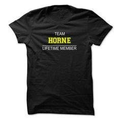 I Love Team HORNE Lifetime member T shirts