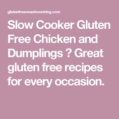 Slow Cooker Gluten Free Chicken and Dumplings ⋆ Great gluten free recipes for every occasion.