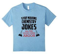 Kids Stop Making Chemistry Jokes All Good Ones Argon Funn...…
