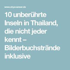 10 unberührte Inseln in Thailand, die nicht jeder kennt – Bilderbuchstrände inklusive