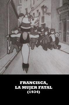 Francisca, la mujer fatal (1934) España. Dir.: K-Hito (Ricardo García). Curtametraxes - DVD ANIM 161