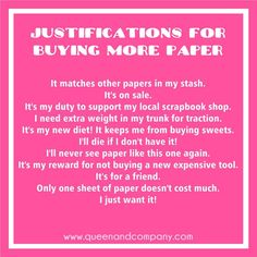 Justify that paper!  Join the Queen & Co Facebook page for lots of fun scrapbook jokes, craft jokes, rubber stamp jokes and DIY jokes. We celebrate the funny side of crafting!