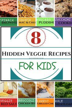 8 Hidden Veggie Recipes For Kids http://kaitlinspargo.com/2016/03/18/hidden-veggie-recipes-for-kids/