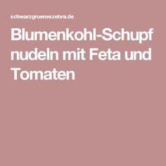 Blumenkohl-Schupfnudeln mit Feta und Tomaten
