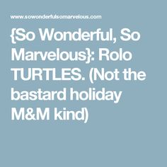 {So Wonderful, So Marvelous}: Kid Friendly Halloween Party Turtles Candy, Christmas Candy Gifts, Creative Desserts, Sticky Buns, Xmas Food, No Calorie Foods, Rice Krispie Treats, Candy Recipes, Halloween Party