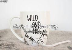 Bucket list- Design my own mug