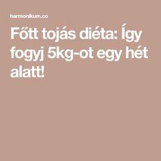 Főtt tojás diéta: Így fogyj 5kg-ot egy hét alatt! Weight Loss, Losing Weight, Loosing Weight, Loose Weight