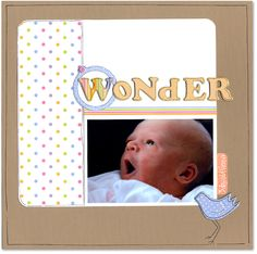 Wonder - Scrapbook.com - #scrapbooking #layouts #baby