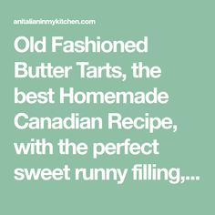 Old Fashioned Butter Tarts, the best Homemade Canadian Recipe, with the perfect sweet runny filling, dessert or snack idea. Butter Tarts, Canadian Food, Thanksgiving 2020, Christmas Goodies, What To Cook, Recipies, Deserts, Yummy Food, Delicious Recipes