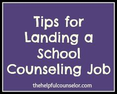 10 Tips for Landing a School Counseling Job - The Helpful Counselor | The Helpful Counselor