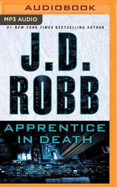 Apprentice in Death by J.D. Robb, Read by Susan Ericksen - great audio