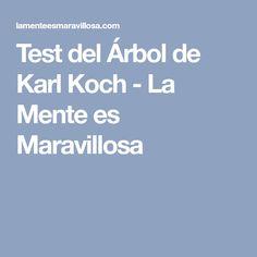 Test del Árbol de Karl Koch - La Mente es Maravillosa