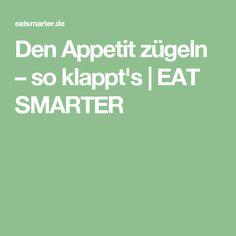 Den Appetit zügeln – so klappt's | EAT SMARTER