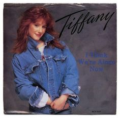 """Tiffany - yes, I had her """"tape"""" and probably wore it out listening to it."""