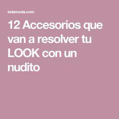 12 Accesorios que van a resolver tu LOOK con un nudito