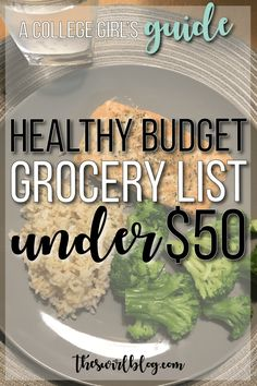 A healthy grocery list for college students on a budget! How I save money every month by cooking at home and going to the grocery store with a plan!