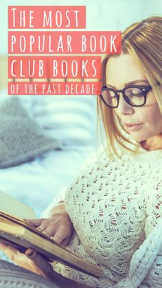 These biggest and best book club books from the past decade are definitely books worth reading. Including great book club ideas and books for women. Must add to your reading list! #bookclub #bookclubbooks #bookclubideas