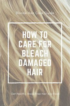 How to take Care of Bleach Damaged Hair // #blondehair #damagedhair #haircare #hair #blondehair