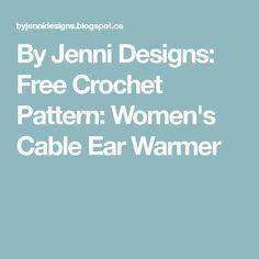 By Jenni Designs: Free Crochet Pattern: Women's Cable Ear Warmer