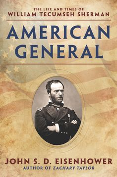 "AMERICAN GENERAL by John S. D. Eisenhower -- a surprising portrait of William Tecumseh Sherman, the Civil War general whose path of destruction cut the Confederacy in two, broke the will of the Southern population, and earned him a place in history as ""the first modern general."""