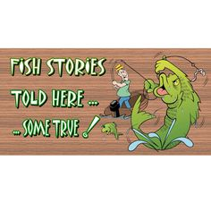 Wood Signs - Fish StoriesTold Here ...Some True GS046