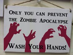 """Only you can prevent the zombie apocalypse,Wash your hands, Walking Dead, Bathroom Wood Sign Small 5x7"""" Gift by CountryCrafts14 on Etsy https://www.etsy.com/listing/228442199/only-you-can-prevent-the-zombie"""