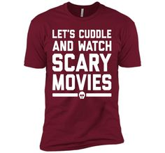 Cuddle Scary Movies Funny Quote T-Shirt