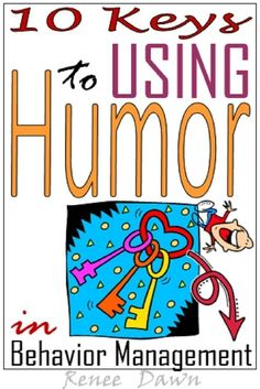 Behavior Management with Humor is a creative approach to discipline in the classroom.  10 keys to using humor in the classroom.  Tools and strategies for no-stress behavior management with laughter. How to teach rules; brain breaks, printable fun.