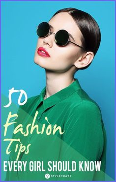 50 Fashion Tips Every Girl Should Know
