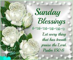 ✨Sunday Blessings!✨Psalm 150:6✨God Bless!✨