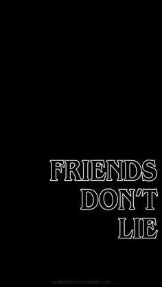 """""""Los amigos no mienten"""""""