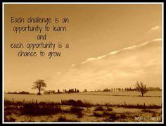 Mỗi thử thách là một cơ hội để học hỏi và mỗi cơ hội là một dịp để bạn trưởng thành hơn.  (st)