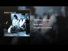 "▶ Buddy Miller ""The Price Of Love"" - YouTube"