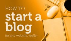 How to start a Blog or Website?