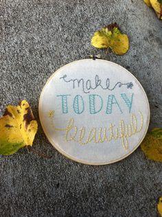 Make Today Beautiful: Medium Hoop. $17.00, via Etsy.