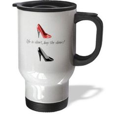 3dRose life is short buy the shoes, picture of shoes, black lettering, Travel Mug, 14oz, Stainless Steel