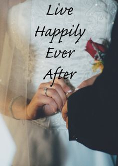 Bucket List.... Live happily ever after.