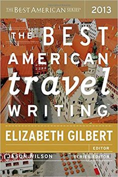 Buy The Best American Travel Writing 2013 by Elizabeth Gilbert, Jason Wilson and Read this Book on Kobo's Free Apps. Discover Kobo's Vast Collection of Ebooks and Audiobooks Today - Over 4 Million Titles! Big Magic Elizabeth Gilbert, Very Short Stories, Used Books Online, Liane Moriarty, Houghton Mifflin Harcourt, American Series, New York Times Magazine, Book Format