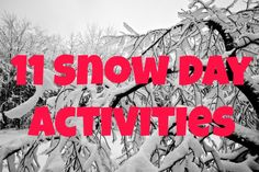 11 Snow Day Activities #kids #kidcrafts
