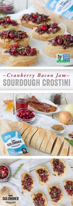Cranberry Bacon Jam Sourdough Crostini: Give your holiday appetizers a tangy makeover with California Goldminer Sourdough Jaco Loaf. Top this Non-GMO Project Verified bread with homemade cranberry bacon jam, caramelized onions and Fontina cheese, and watch these crostini vanish from the plate.