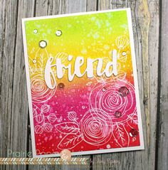 Distress ink blending for a beautiful ombre effect. A special note for a friend!