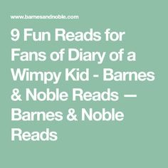 9 Fun Reads for Fans of Diary of a Wimpy Kid - Barnes & Noble Reads — Barnes & Noble Reads